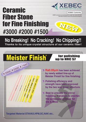 Meister Finish for fine finishing