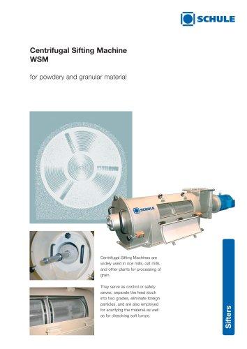 Sorting Machines: Centrifugal Sifting Machine WSM