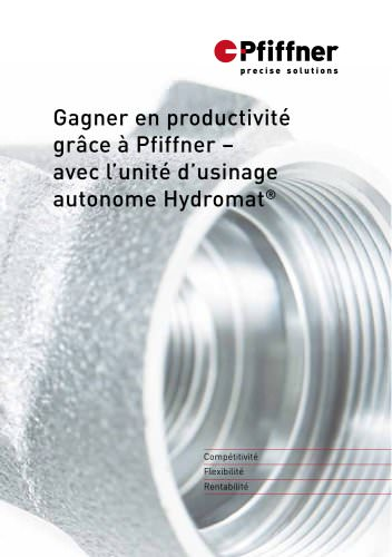 Increasing productivity with Pfiffner: the Hydromat® standalone machining unit - French