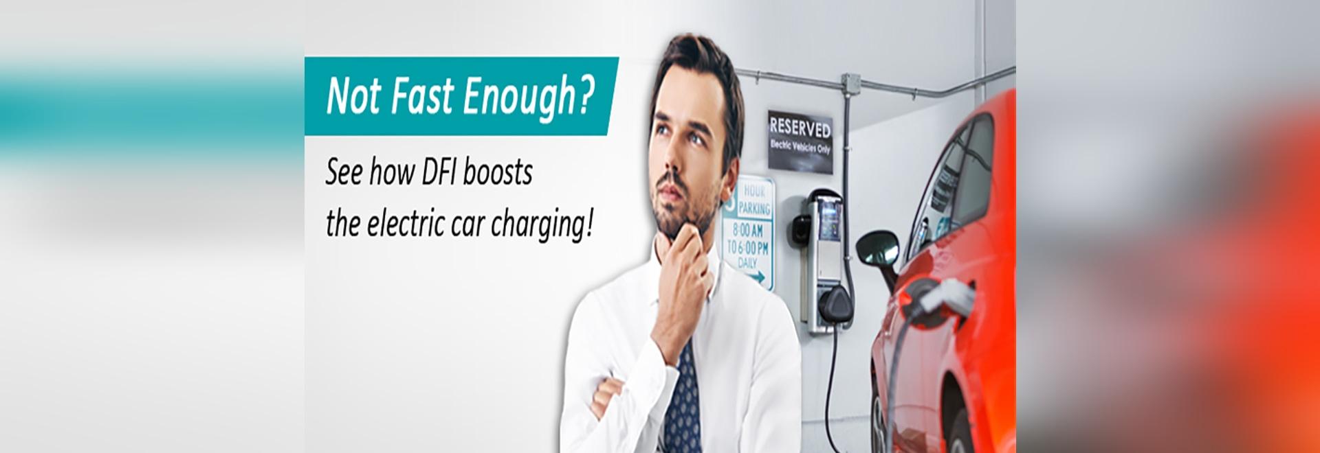 Assez pas rapidement ? Voyez comment DFI amplifie le remplissage de voiture électrique !