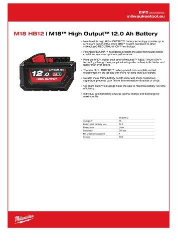M18 HB12   M18™ High Output™ 12.0 Ah Battery