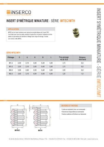IMTEC/IMTH Inserts symétriques miniatures