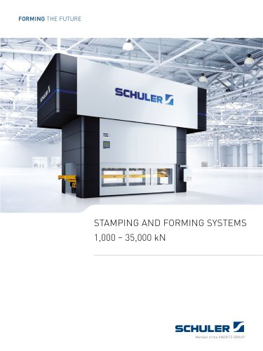 STAMPING AND FORMING SYSTEMS 1,000 – 35,000 kN