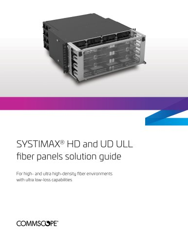 SYSTIMAX® HD and UD ULL fiber panels solution guide