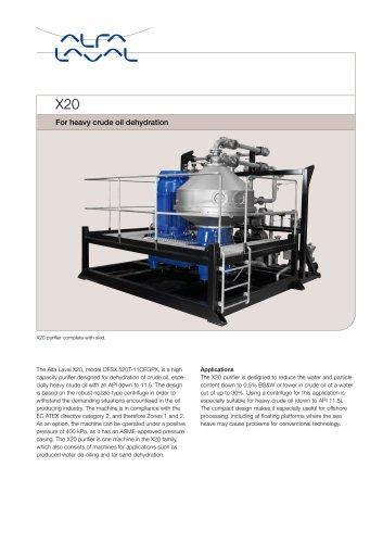 X20 For heavy crude oil dehydration