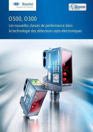 O500, O300 - Les nouvelles classes de performance dans la technologie des détecteurs opto-électroniques