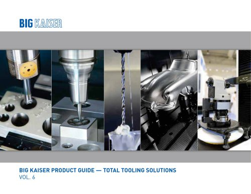 BIG KAISER Vol. 6 Total Tooling Solutions Product Guide
