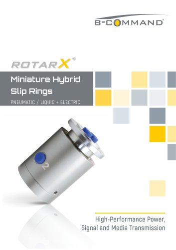 Miniature Hybrid Slip Rings rotarX by B-COMMAND