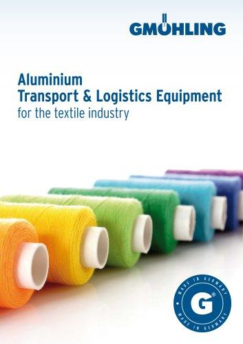 Aluminium Transport & Logistics Equipment for the textile industry