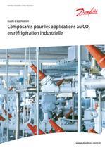 Composants pour les applications au CO2 en réfrigération industrielle