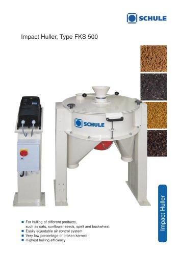 Impact Huller, Type FKS 500