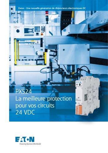 PXS24 La meilleure protection  pour vos circuits  24 VDC