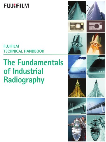 The Fundamentals of Industrial Radiography