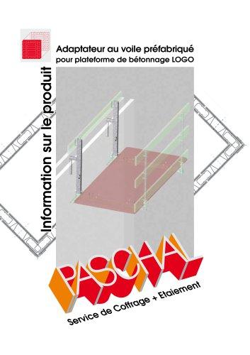 Adaptateur au voile préfabriqué pour plateforme de bétonnage LOGO