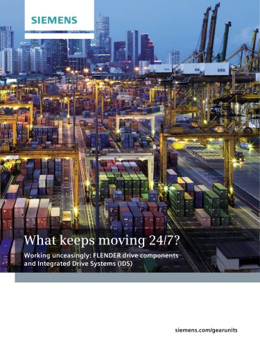 What keeps moving 24/7? Working unceasingly: FLENDER drive components and Integrated Drive Systems (IDS)