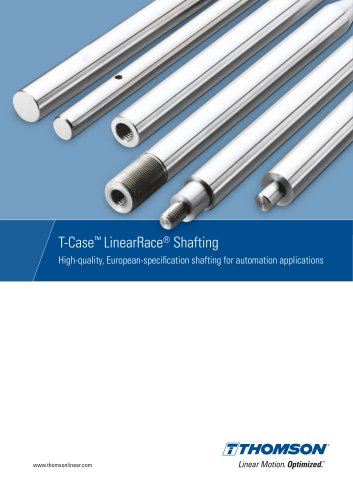 T-Case™ LinearRace® Shafting