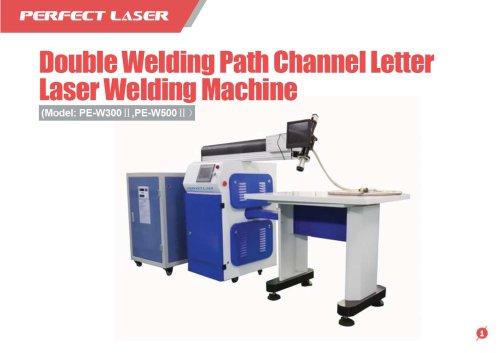 Perfect Laser - Double Welding Path Channel Letter Laser Welder PE-W300Ⅱ, 500Ⅱ
