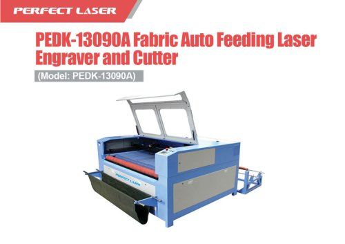 Perfect Laser-Fabric Auto Feeding Laser Engraver and Cutter PEDK-13090A