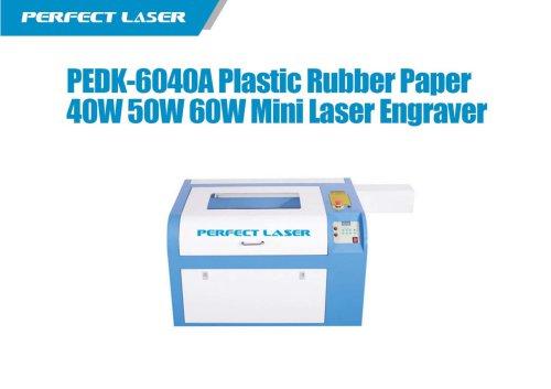 Perfect Laser-Plastic Rubber Paper 40w 50w 60w Mini Laser Engraver PEDK-6040A