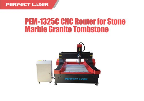 Perfect Laser - Professional Manufacturer Stone CNC Router PEM-1325C