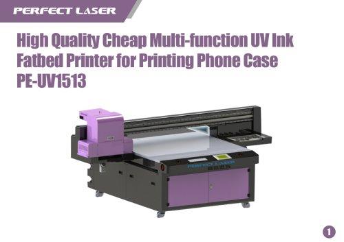 UV Ink Fatbed Printer for Printing Phone Case PE-UV1513