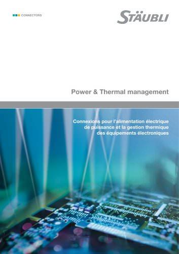 Power & Thermal management Connexions pour l'alimentation électrique de puissance et la gestion thermique des équipements électroniques