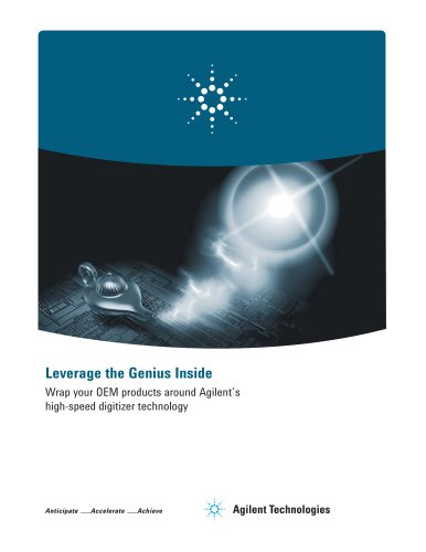 Leverage the Genius Inside Wrap your OEM products around Agilent?s high-speed digitizer technology