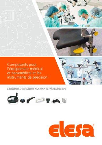 Composants pour l'équipement médical et paramédical et les instruments de précision.